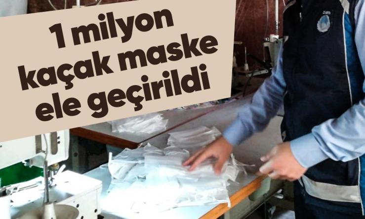 1 milyon kaçak maske ele geçirildi