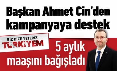 Başkan Ahmet Cin'den kampanyaya destek